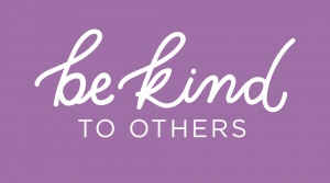 Be Kind To Others Campaign